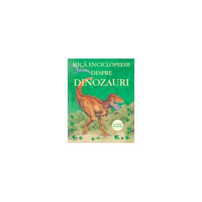 Mică enciclopedie despre dinozauri