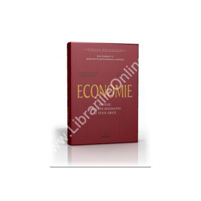 Economie: sinteze, aplicaţii rezolvate, teste grilă pentru bacalaureat şi admiterea în învăţământul superior