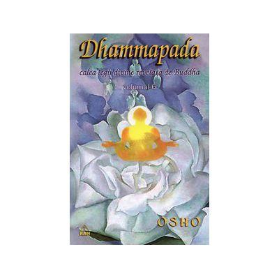 Dhammapada - vol. 6 - calea legii divine revelată de Buddha