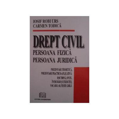 Drept civil. Persoana fizică. Persoana juridică – Prezentare teoretică, prezentare practico-aplicativă. Doctrină, speţe, întrebări şi exerciţii, vocabular, teste grilă