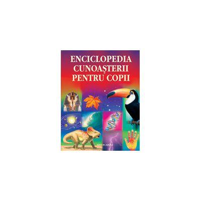 Enciclopedia cunoaşterii pentru copii