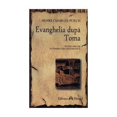 Evanghelia dupa Toma - încercare de interpretare sistematică