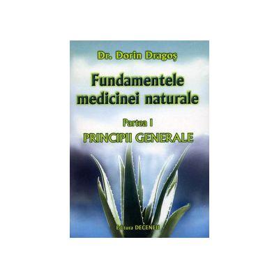 Fundamentele medicinei naturale - partea I - principiile generale ale medicinei naturale