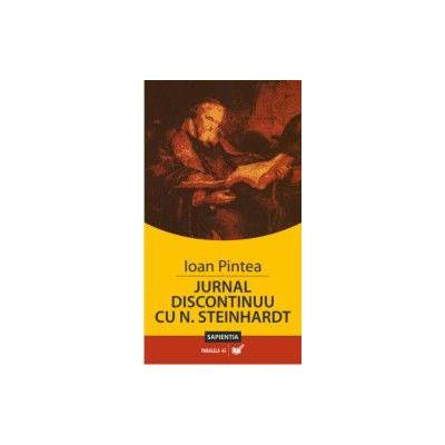 JURNAL DISCONTINUU CU N. STEINHARDT. INSEMNARILE UNUI PREOT DE TARA