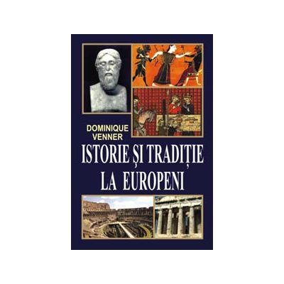 ISTORIE ŞI TRADIŢIE LA EUROPENI