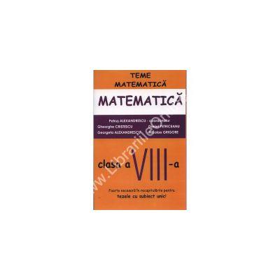 MATEMATICA – TEME MATEMATICE clasa a VII – a