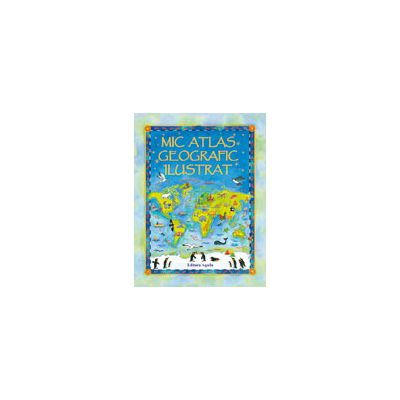 Mic atlas geografic ilusrat