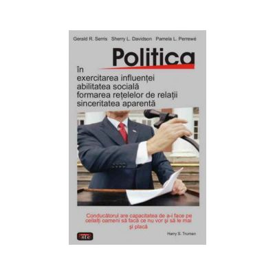 Politica in exercitarea influentei, abilitatea sociala, formarea retelelor de relatii, sinceritatea aparenta