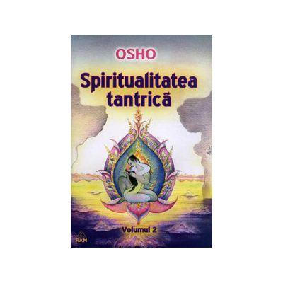Spiritualitatea tantrică - vol. 2 - zece cuvântări despre