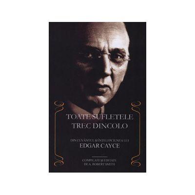 Toate sufletele trec dincolo - compilate şi editate de A. Robert Smith