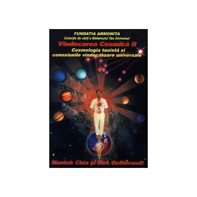 Vindecarea cosmică II - Cosmologia taoistă şi conexiunile vindecătoare universale