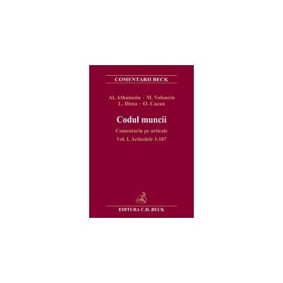 Codul muncii. Comentariu pe articole. Vol. I. Articolele 1-107. Editia 1