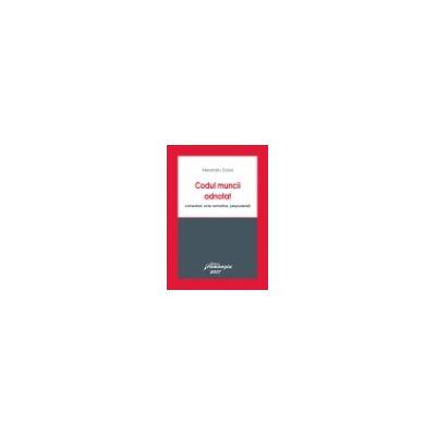 Codul muncii adnotat - Comentarii, acte normative, jurisprudenţă