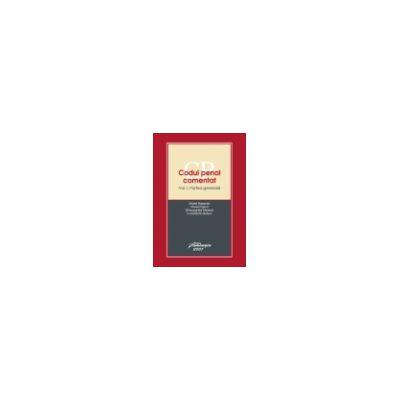 Codul penal comentat. Vol. I. Partea generală