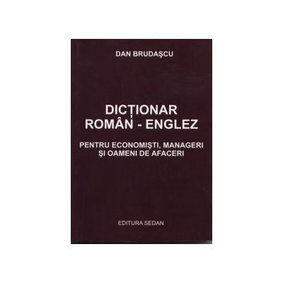 DICTIONAR ROMAN – ENGLEZ. Pentru economisti, manageri si oameni de afaceri