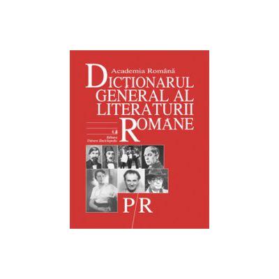 Dictionarul General al Literaturii Romane. Vol. V (P-R)