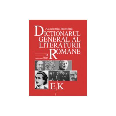 Dictionarul General al Literaturii Romane. Vol. III (E-K )