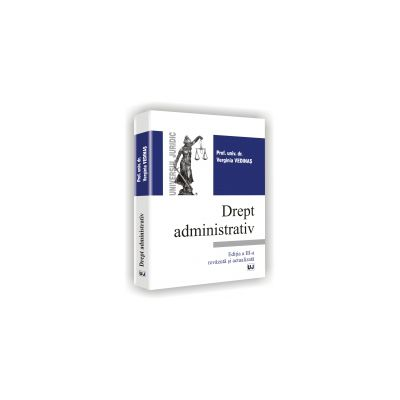 DREPT ADMINISTRATIV - Editia a III-a