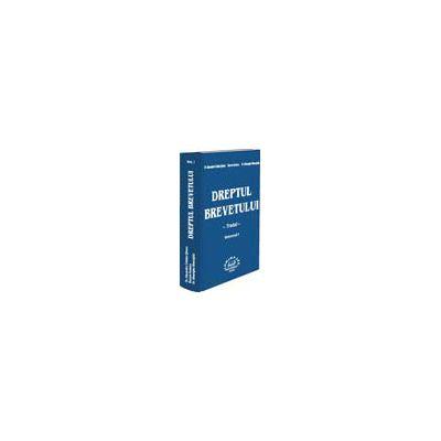 Dreptul brevetului - tratat vol.1