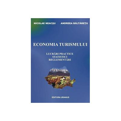 Economia turismului,lucrari practice, statistici,reglementari