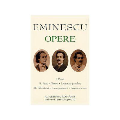 Opere. Volumul I - III - M. EMINESCU