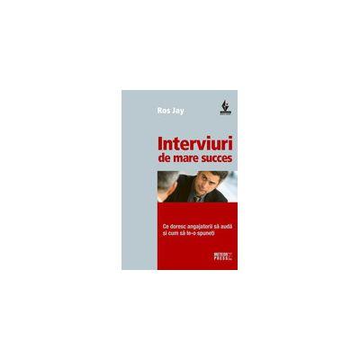 Interviuri de mare succes. Ce doresc angajatorii sa auda si cum sa le-o spuneti