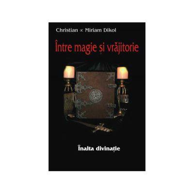 Intre magie si vrajitorie - inalta divinatie
