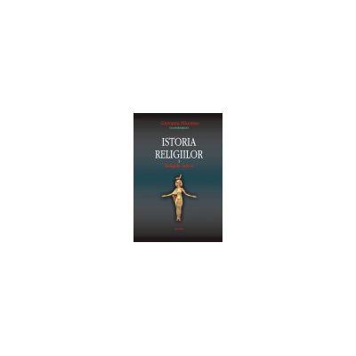 Istoria religiilor. Vol. I Religiile antice