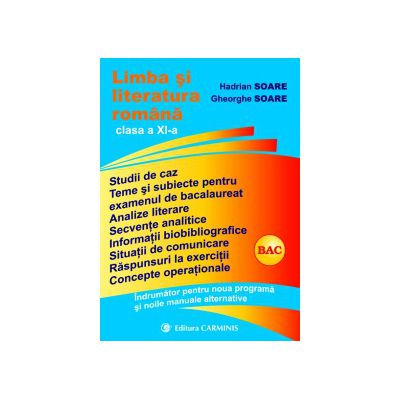 Limba si literatura romana. Clasa a XI-a. Indrumator pentru noua programa si noile manuale alternative