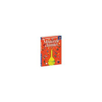 Misterele Chimiei.Prima mea enciclopedie de știință