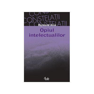 Opiul intelectualilor ~ editia a II-a