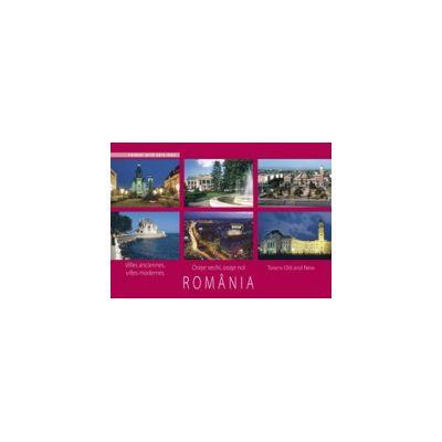 ROMANIA.Orase vechi, orase noi