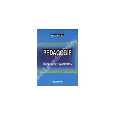 Pedagogie. Vol I - Repere introductive