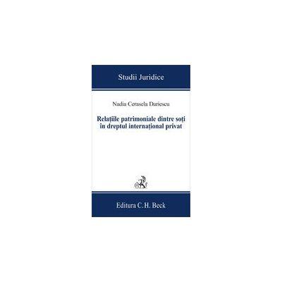 Relatiile patrimoniale dintre soti in dreptul international privat. Editia I