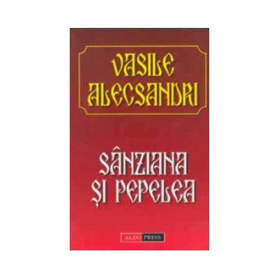 Sanziana si Pepelea - Vasile Alecsandri