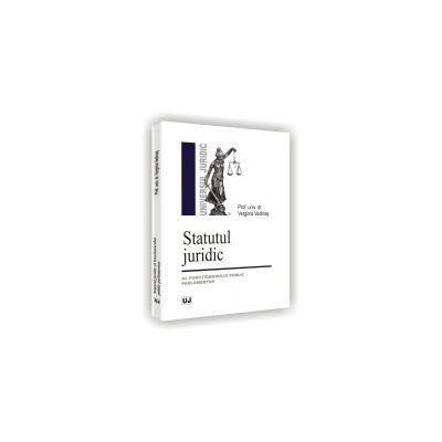 STATUTUL JURIDIC AL FUNCTIONARULUI PUBLIC PARLAMENTAR