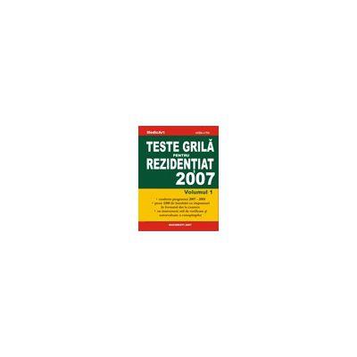 Teste grila pentru REZIDENTIAT 2007- volumul 1