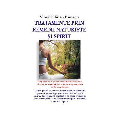 Tratamente prin remedii naturale si spirit