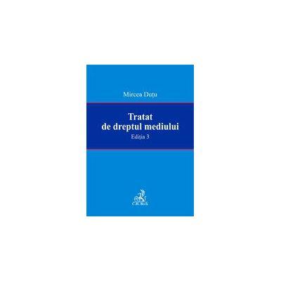 Tratat de dreptul mediului. Editia 3