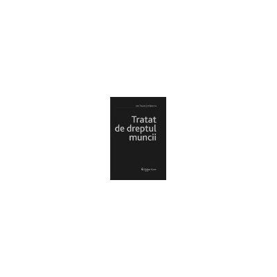 TRATAT DE DREPTUL MUNCII - Editia a II-a, 2007