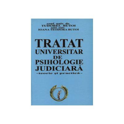 TRATAT UNIVERSITAR DE PSIHOLOGIE JUDICIARA. Teorie si practica