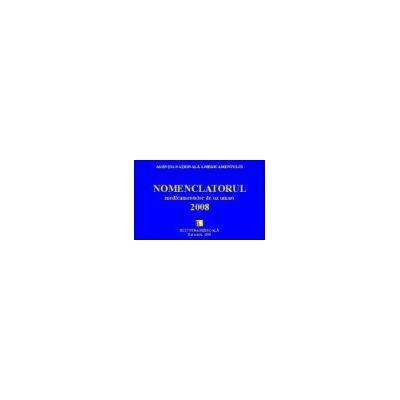 Nomenclatorul medicamentelor de uz uman 2008. Volumele I si II