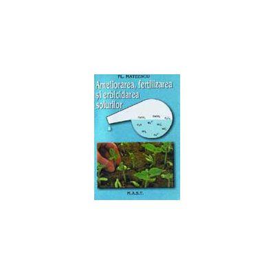 Ameliorarea, fertilizarea si erbicidarea solurilor (Fl. Mateescu)