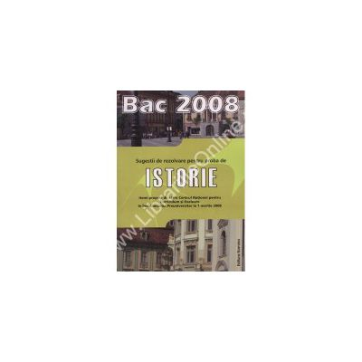 Istorie. Bac 2008