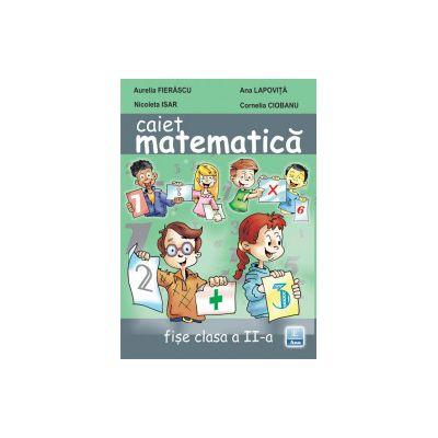Caiet de Matematica. Fise de lucru clasa a II-a