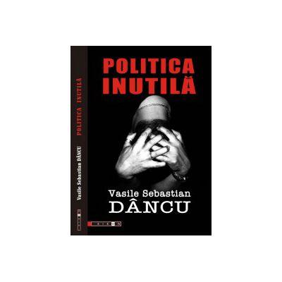 POLITICA INUTILA