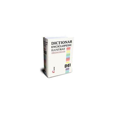 DEI. DICTIONAR ENCICLOPEDIC ILUSTRAT