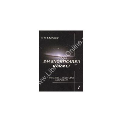 DIAGNOSTICAREA KARMEI – Vol. 1:  Sistemul autoreglarii campurilor