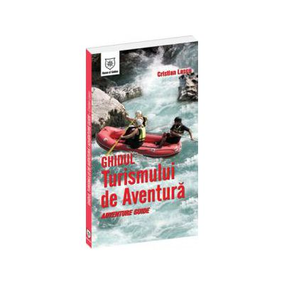 Ghidul Turismului de Aventura (romana/engleza)