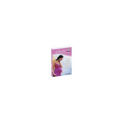 Ghidul viitoarei mame - De la testul de sarcina, pana la nastere